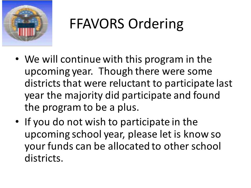 FFAVORS Ordering We will continue with this program in the upcoming year.