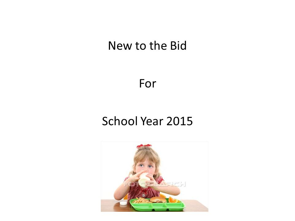 New to the Bid For School Year 2015
