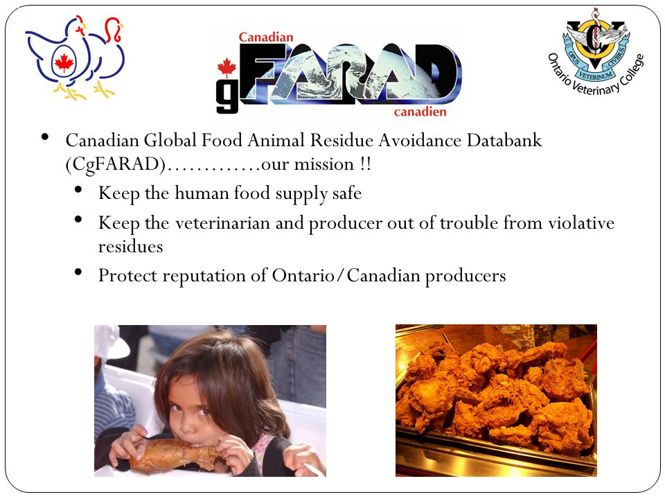 Canadian Global Food Animal Residue Avoidance Databank (CgFARAD)………….our mission !.