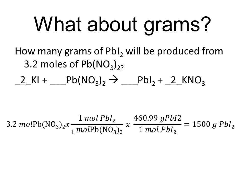 How many grams of PbI 2 will be produced from 3.2 moles of Pb(NO 3 ) 2.