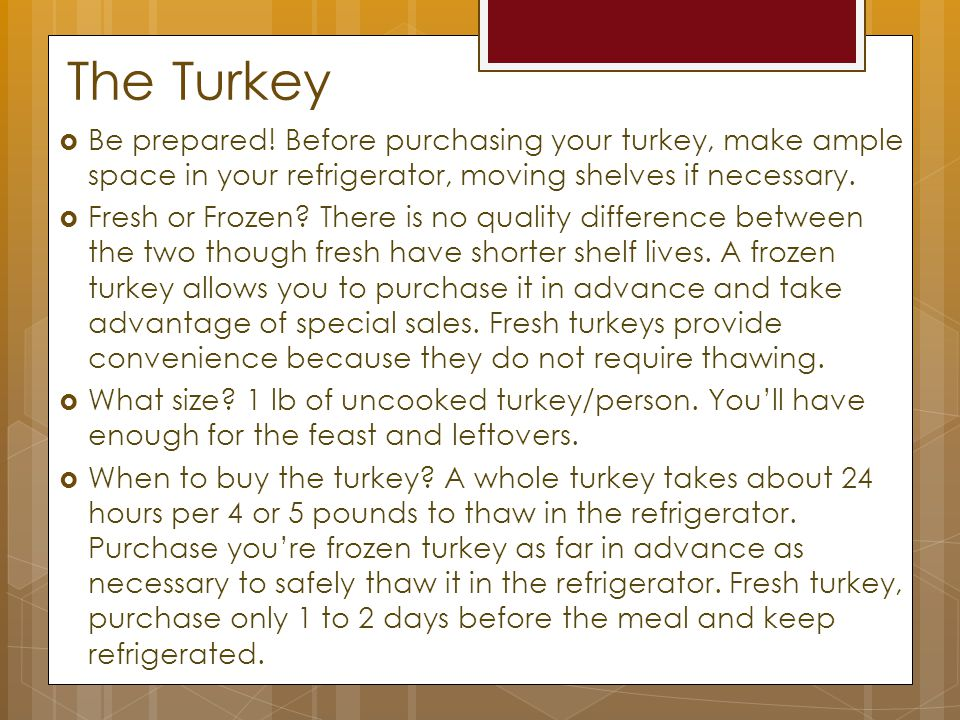 The Turkey  Be prepared.