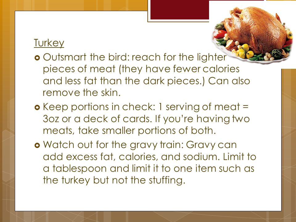  Thawing & Handling :  Always wash hands w/ warm water and soap for 20 seconds before AND after handling the turkey.
