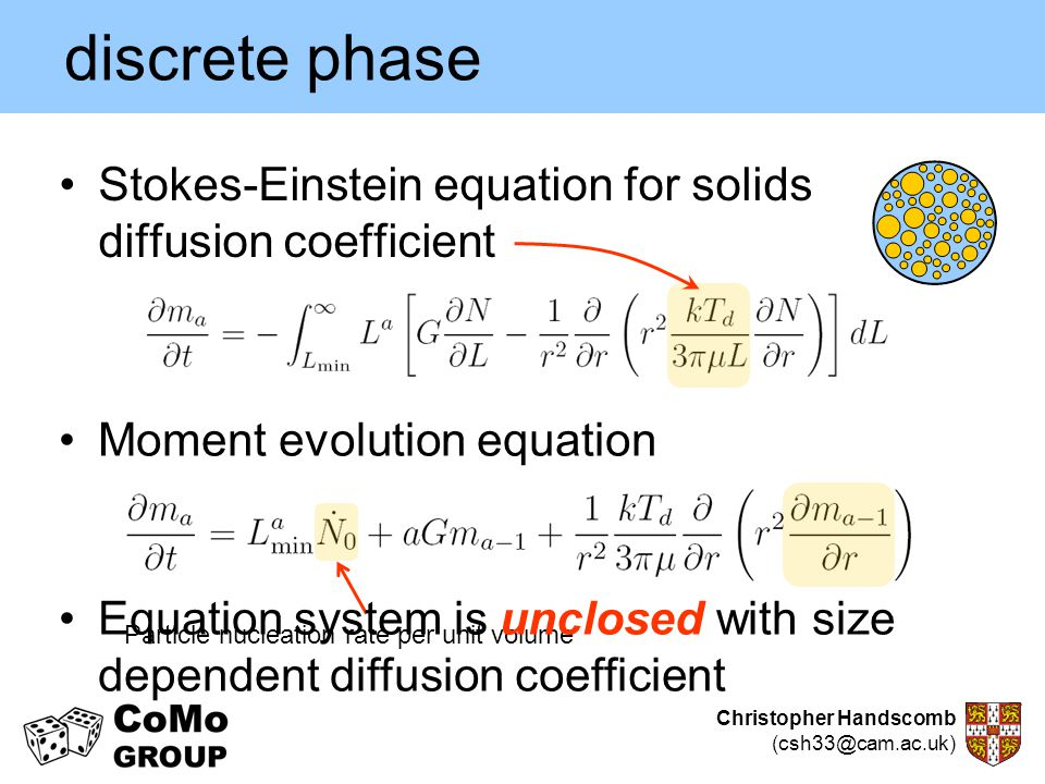 Christopher Handscomb (csh33@cam.ac.uk) discrete phase Stokes-Einstein equation for solids diffusion coefficient Moment evolution equation Particle nu