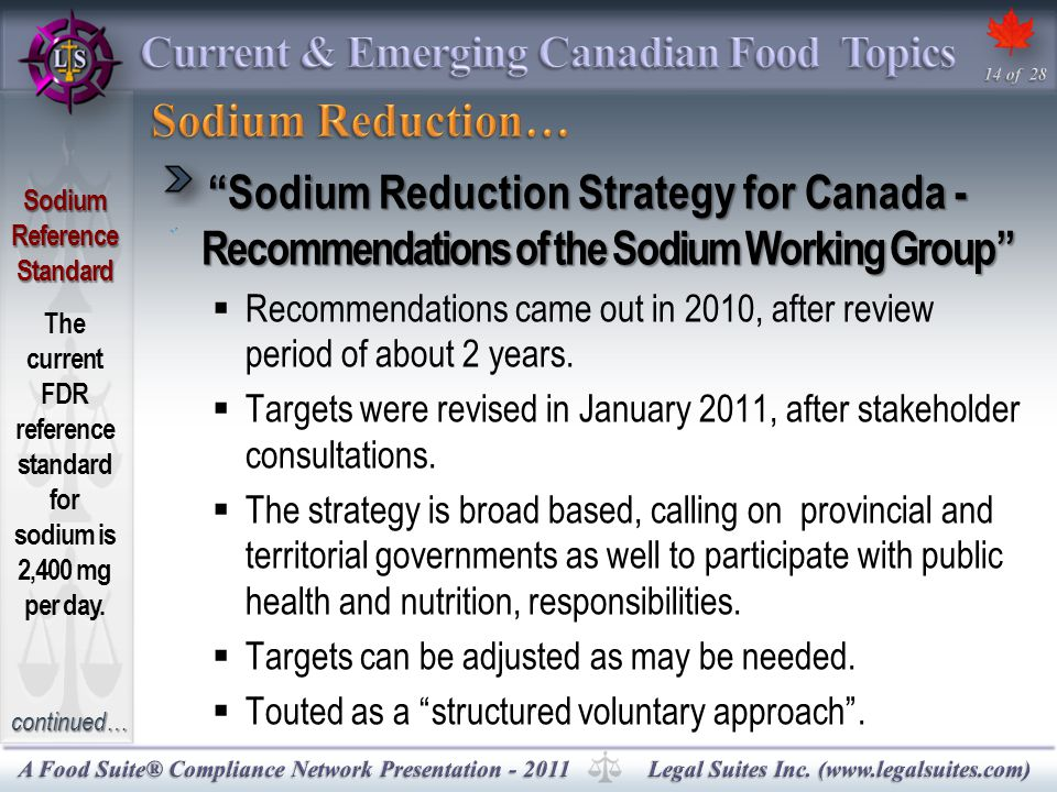 Sodium Reduction Strategy for Canada - Recommendations of the Sodium Working Group  Recommendations came out in 2010, after review period of about 2 years.