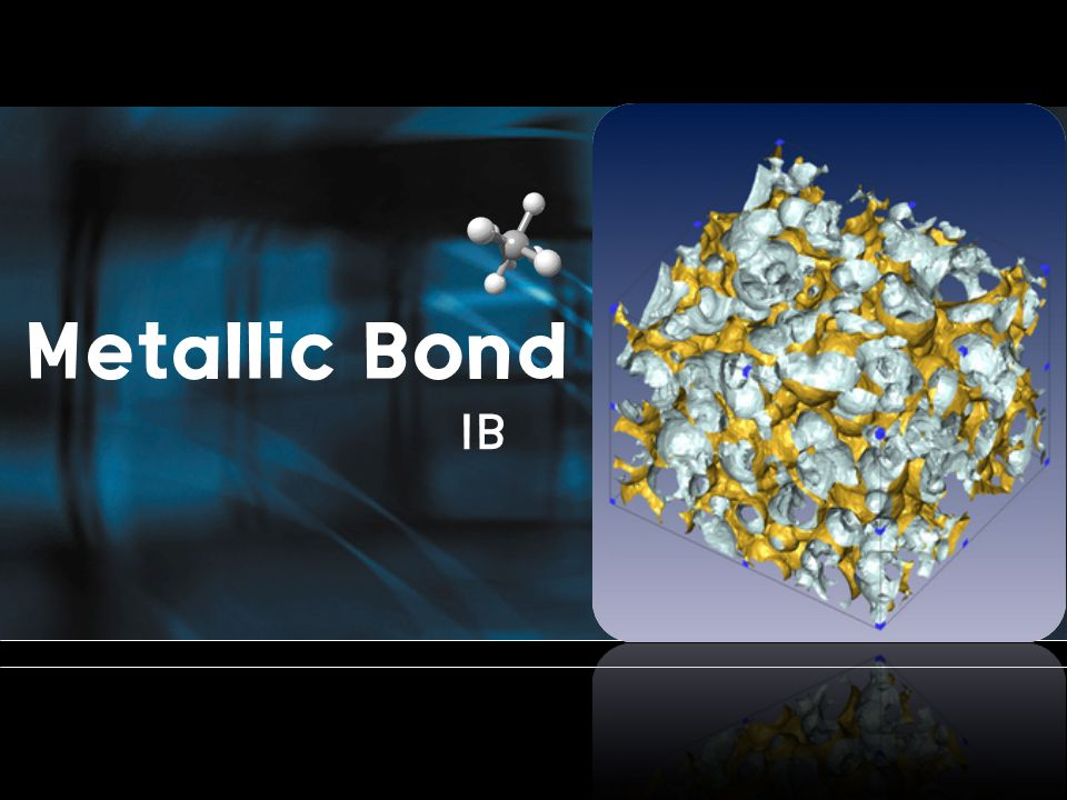 Formation of metallic bond the metal atoms lose one or more of their outer electrons These electrons become delocalized, and free to move throughout the entire metal.