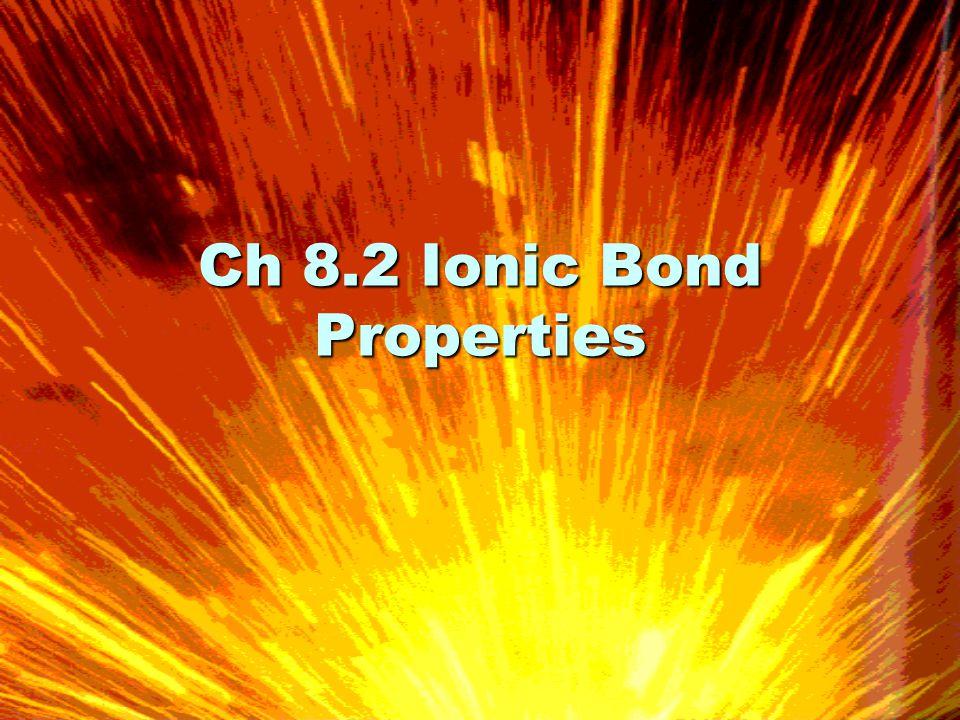 Ch 8.2 Ionic Bond Properties