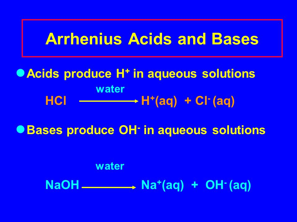 Acids þ Produce H + (as H 3 O + ) ions in water þ Produce a negative ion (-) too þ Taste sour þ Corrode metals þ React with bases to form salts and water