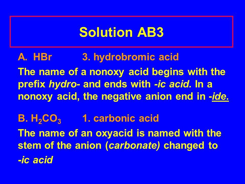 Solution AB3 A. HBr3.