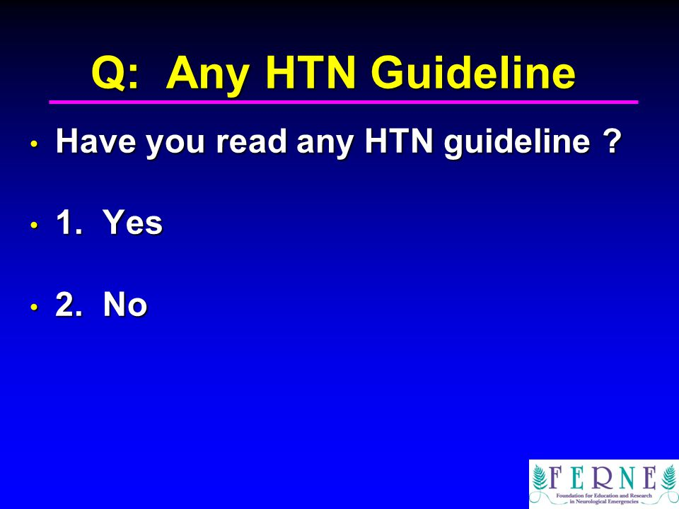 Q: Any HTN Guideline Have you read any HTN guideline .