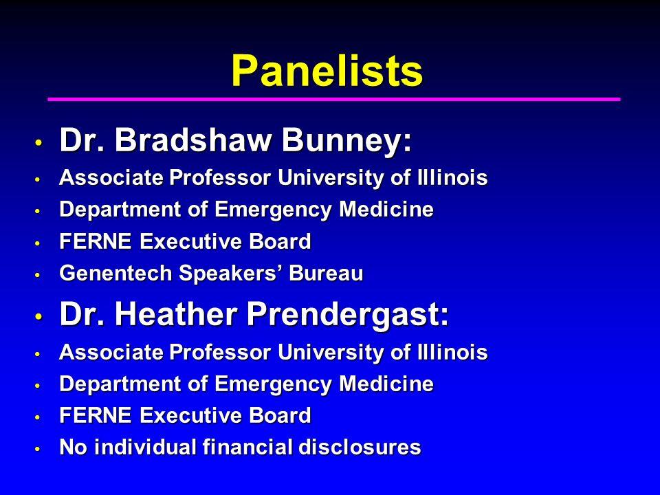 Panelists Dr. Bradshaw Bunney: Dr.