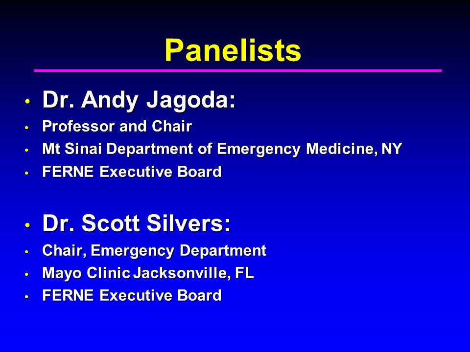 Panelists Dr. Andy Jagoda: Dr.