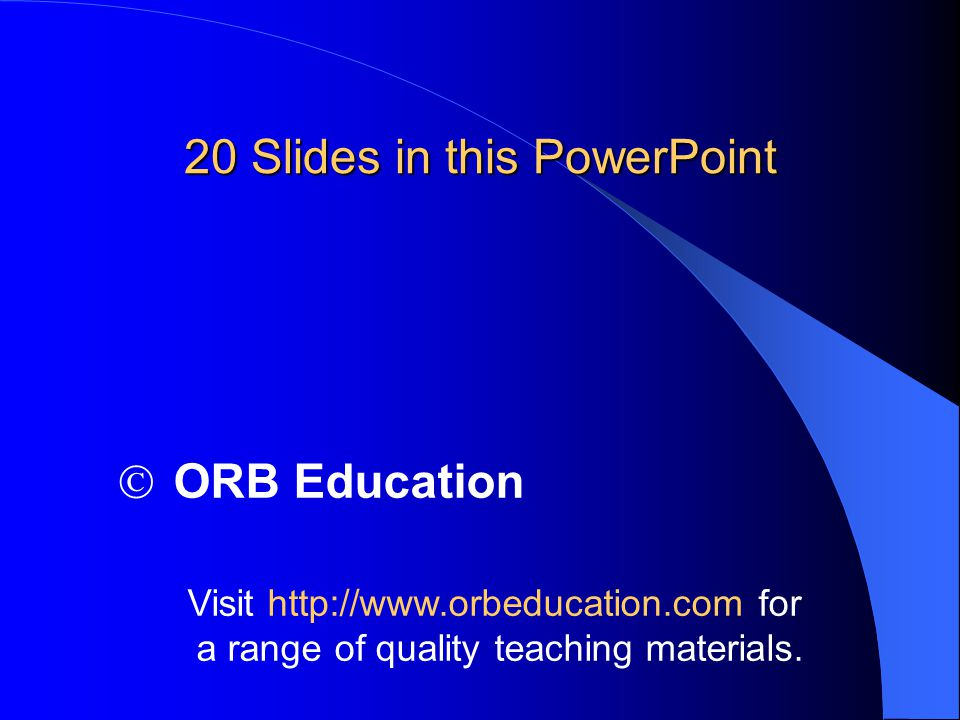  ORB Education Visit http://www.orbeducation.com for a range of quality teaching materials.