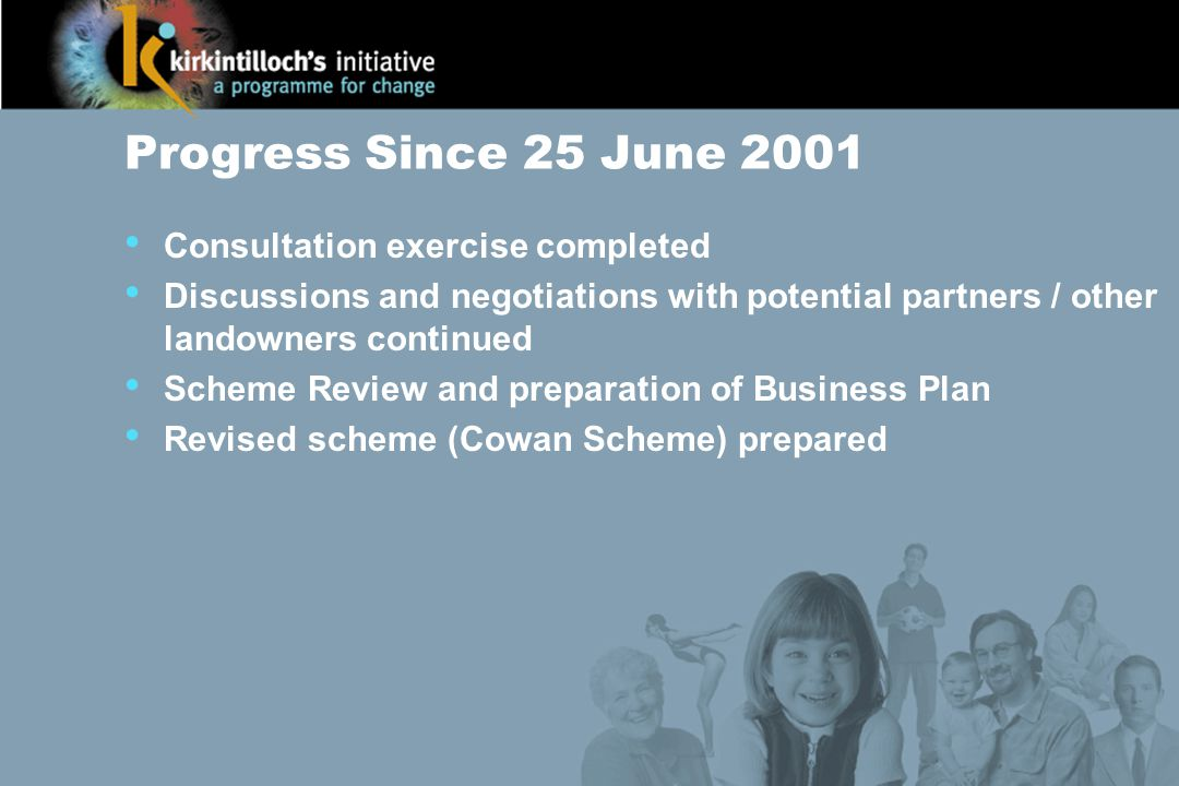 Consultation Results 3,500 responses and contacts Public meetings Large petition (2056 signatures) Independent report prepared by University of Edinburgh Key issues – Leisure and Supermarket Many detailed comments important to later stages Scheme Review Community Involvement Strategy