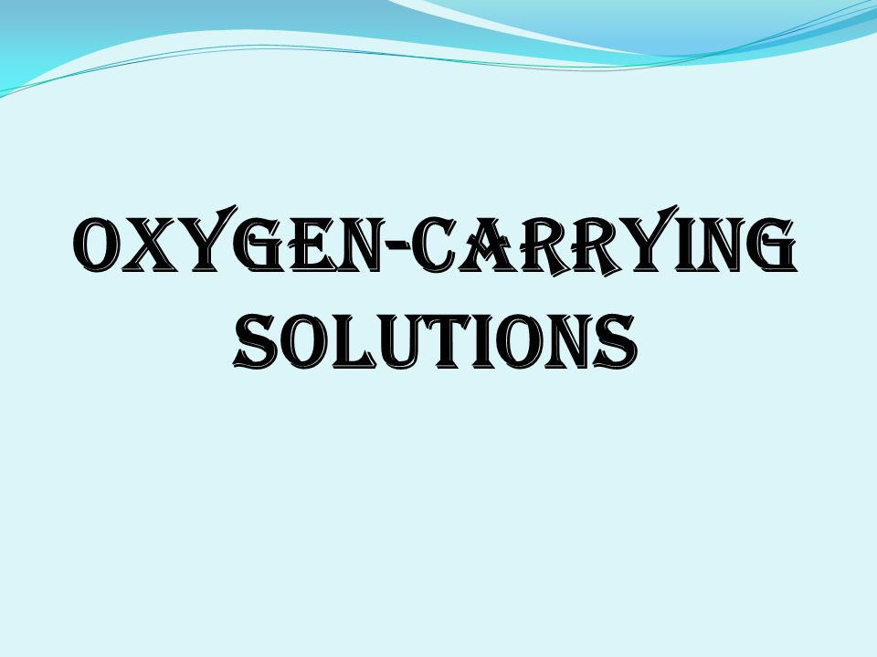 Oxygen-Carrying Solutions