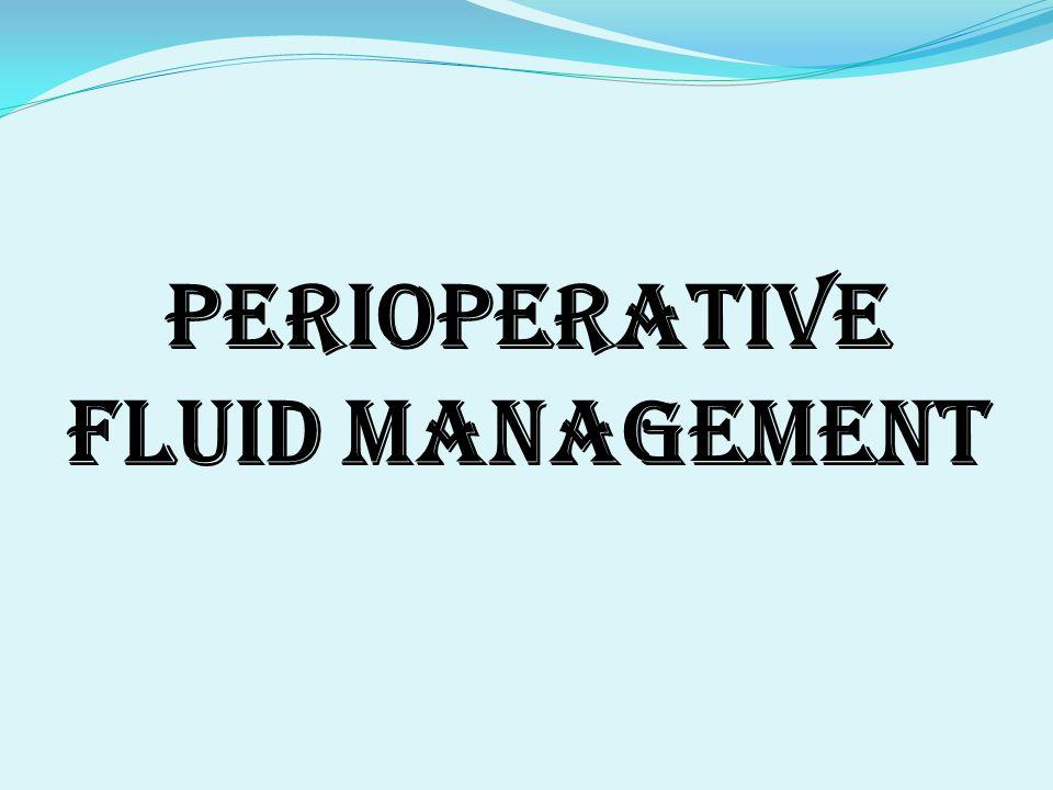 PERIOPERATIVE FLUID MANAGEMENT