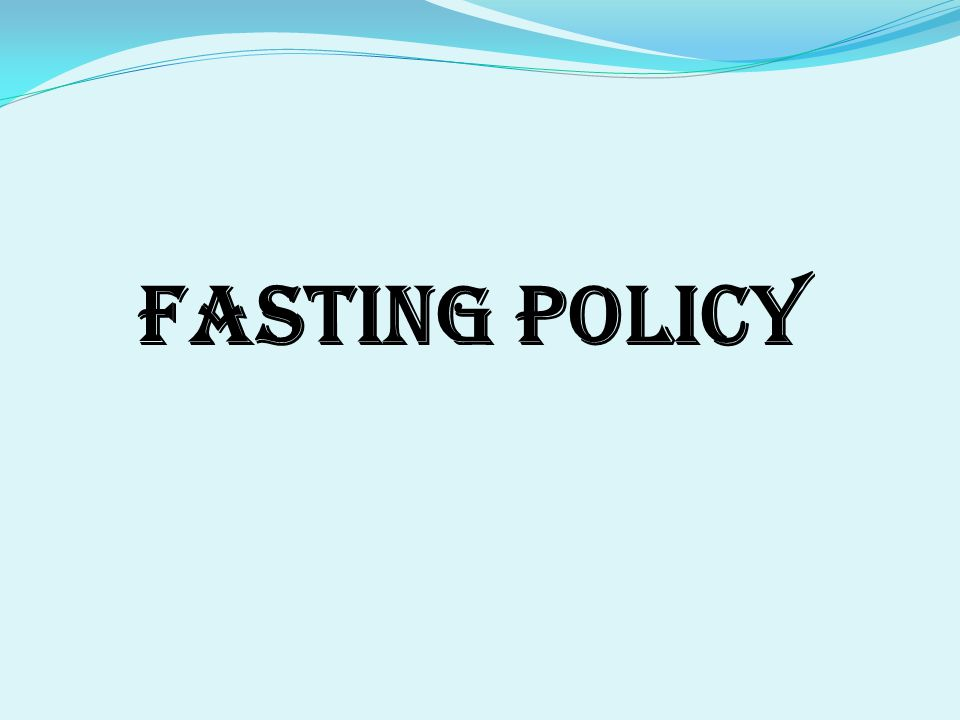 Fasting Policy