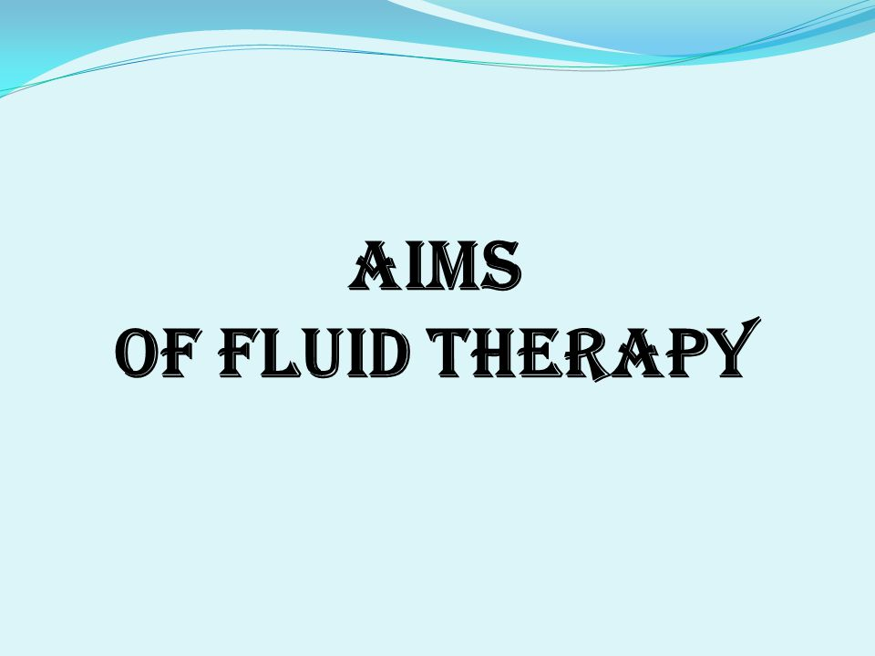 AIMS OF FLUID THERAPY