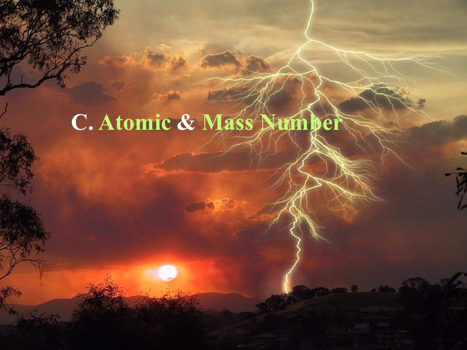 C. Atomic & Mass Number