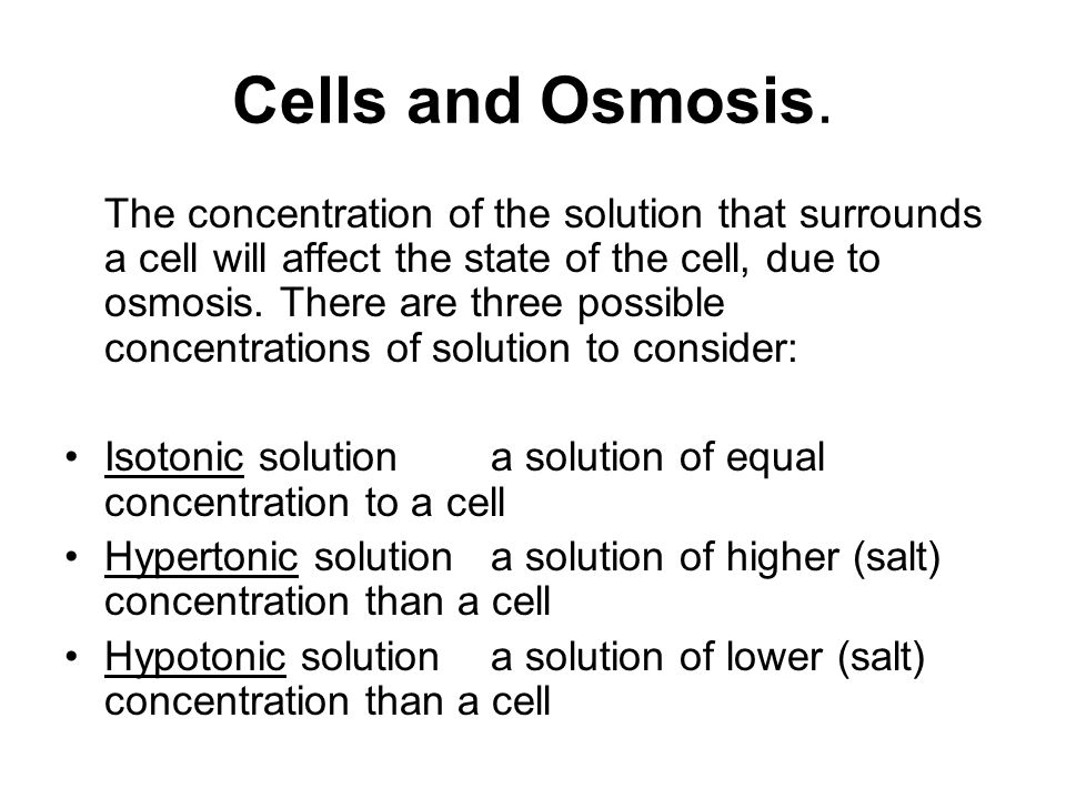 Cells and Osmosis.