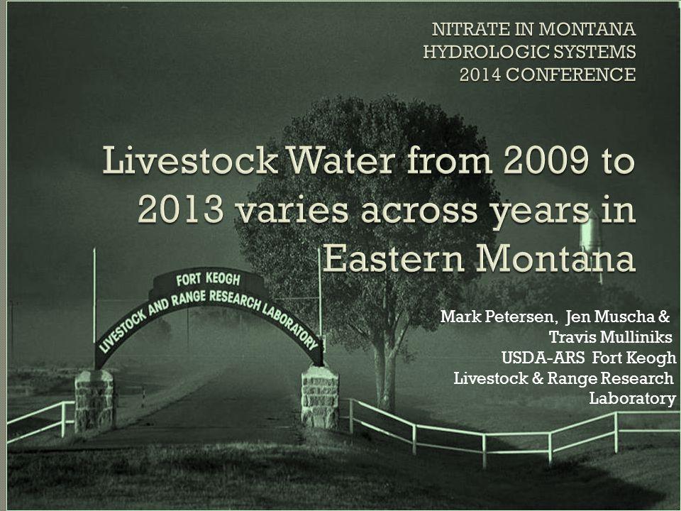 Mark Petersen, Jen Muscha & Travis Mulliniks USDA-ARS Fort Keogh Livestock & Range Research Laboratory