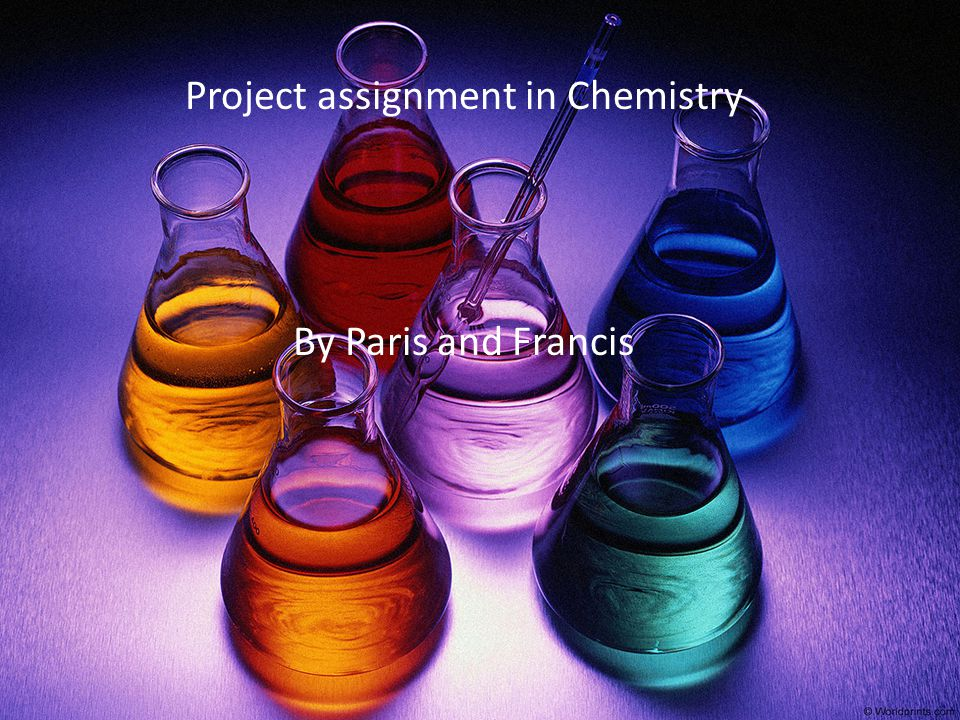 Project assignment in Chemistry By Paris and Francis