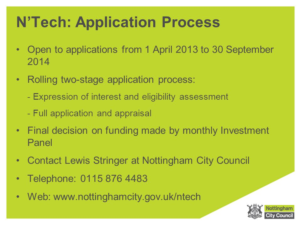 N'Tech: Application Process Open to applications from 1 April 2013 to 30 September 2014 Rolling two-stage application process: - Expression of interes