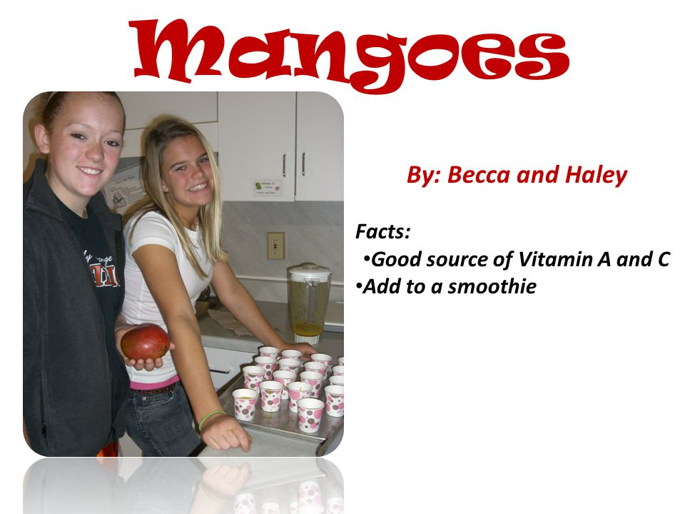 Mangoes By: Becca and Haley Demo