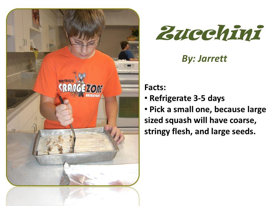 Zucchini By: Jarrett