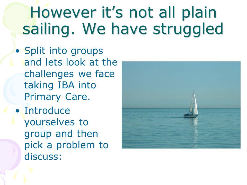 However it's not all plain sailing.