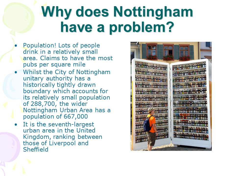 Why does Nottingham have a problem.Lots of young people.