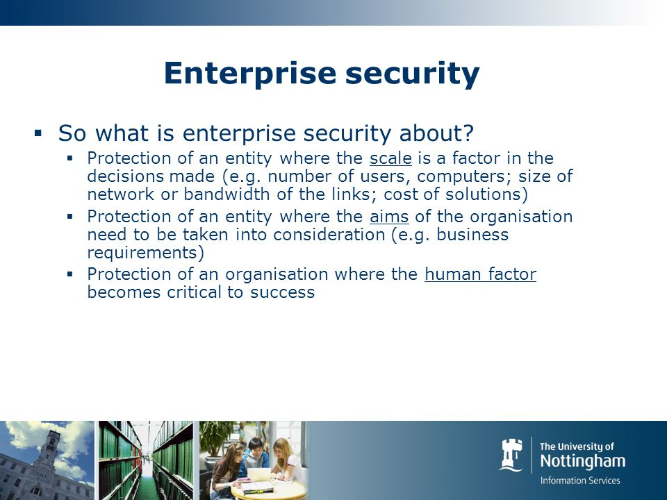 Enterprise security  So what is enterprise security about.