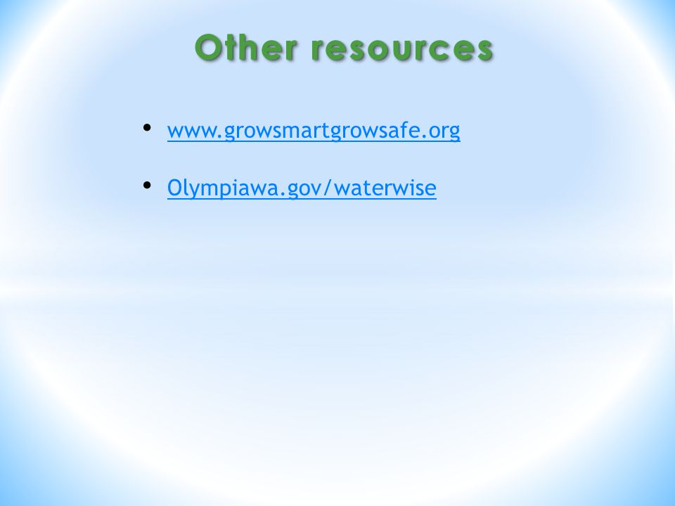 www.growsmartgrowsafe.org Olympiawa.gov/waterwise