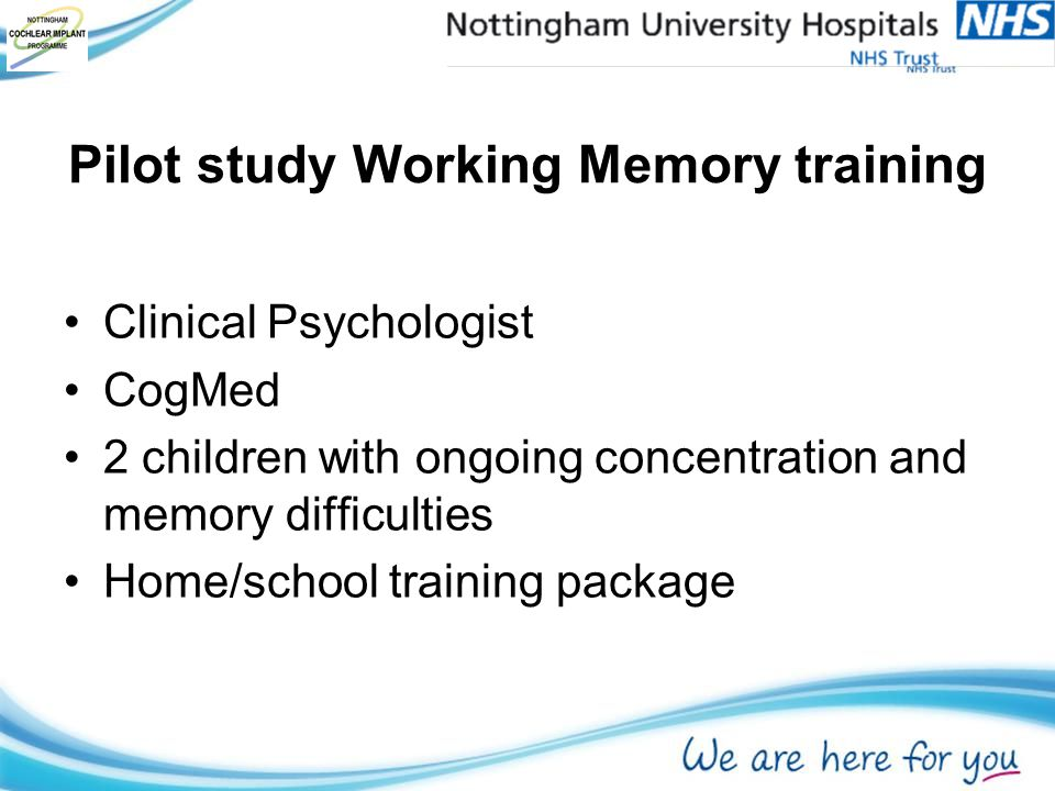 Pilot study Working Memory training Clinical Psychologist CogMed 2 children with ongoing concentration and memory difficulties Home/school training package