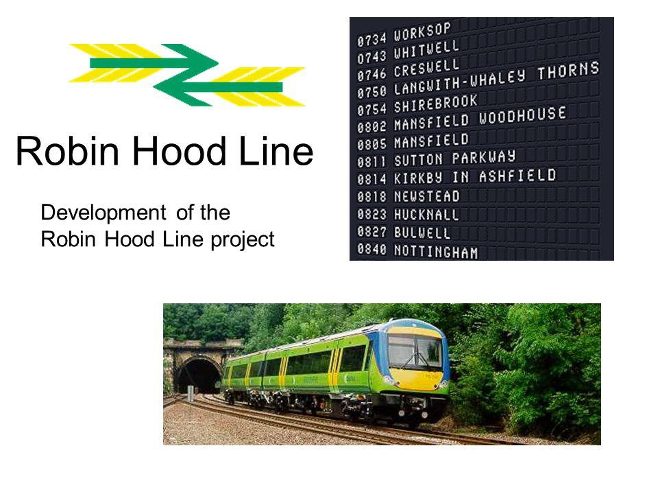 Robin Hood Line Development of the Robin Hood Line project