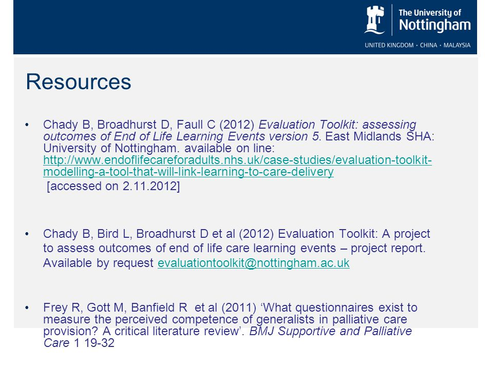 Resources Chady B, Broadhurst D, Faull C (2012) Evaluation Toolkit: assessing outcomes of End of Life Learning Events version 5.