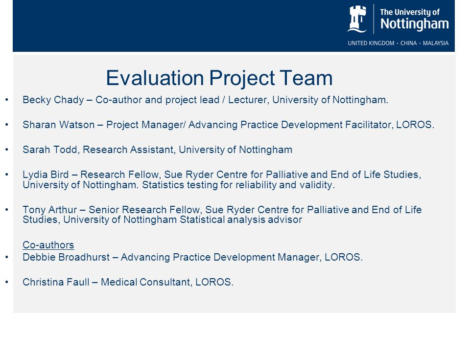 Evaluation Project Team Becky Chady – Co-author and project lead / Lecturer, University of Nottingham.
