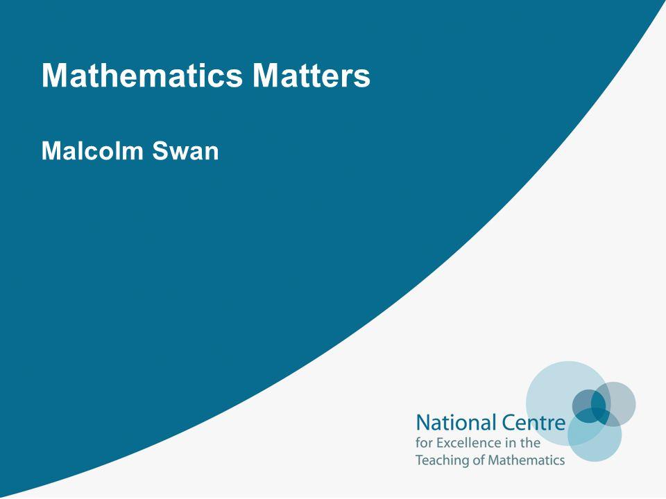 Mathematics Matters Malcolm Swan