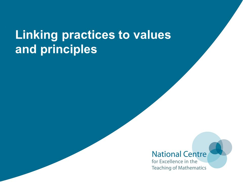 Linking practices to values and principles