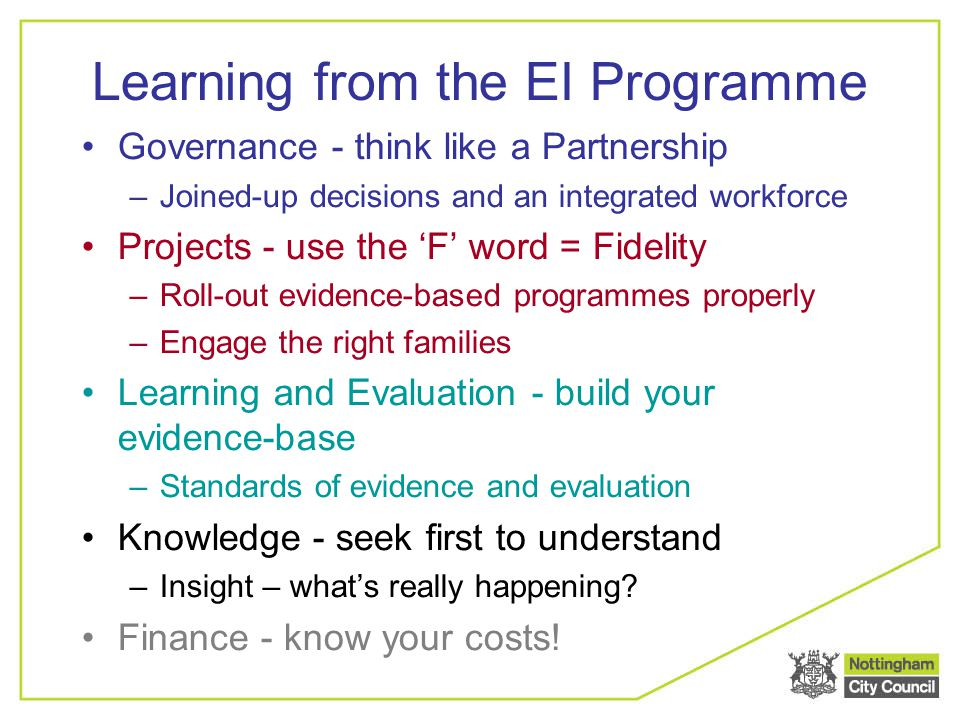 Learning from the EI Programme Governance - think like a Partnership –Joined-up decisions and an integrated workforce Projects - use the 'F' word = Fi