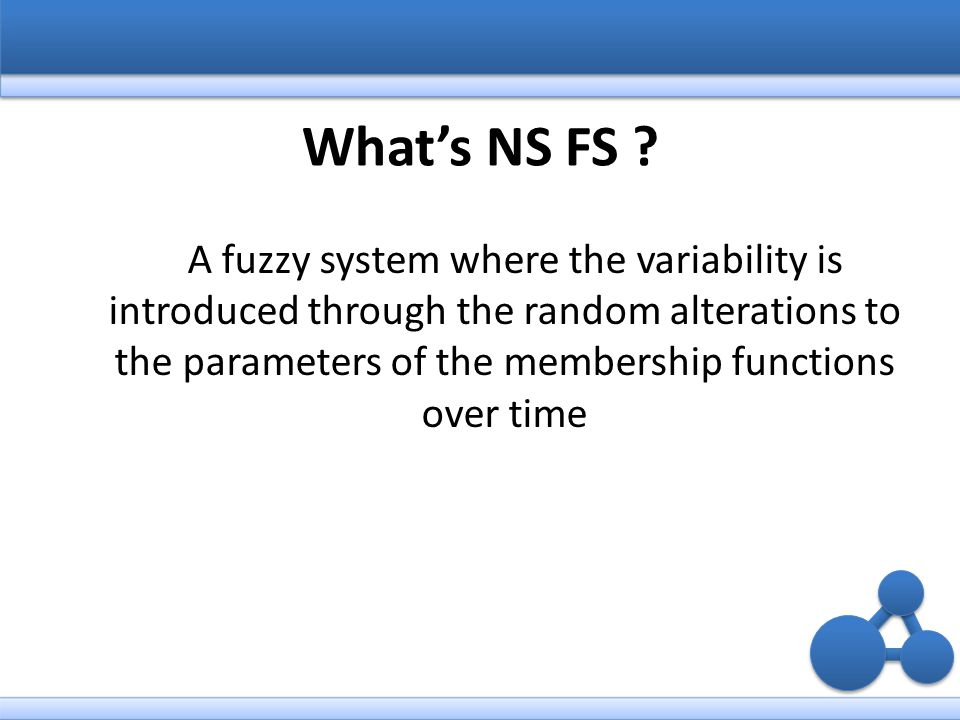 A fuzzy system where the variability is introduced through the random alterations to the parameters of the membership functions over time