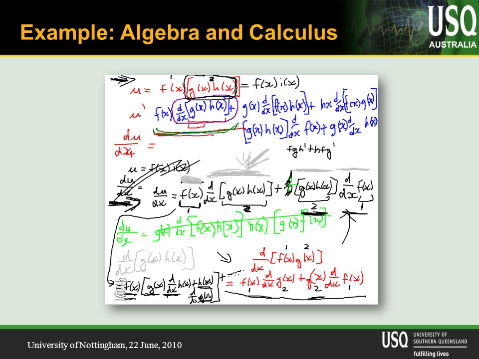 University of Nottingham, 22 June, 2010 Example: Algebra and Calculus