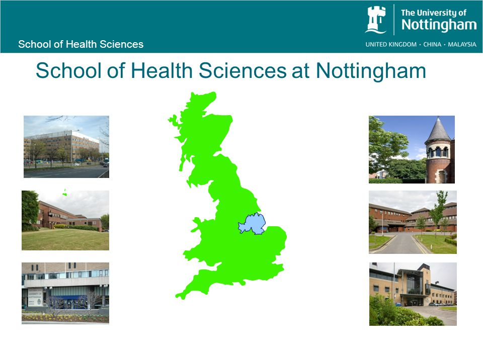 School of Health Sciences Gainsborough Worksop Louth Skegness Sleaford Newark Belper Ashbourne Grantham Bourne Spalding Lincoln Nottingham Mansfield Derby Boston School of Health Sciences at Nottingham