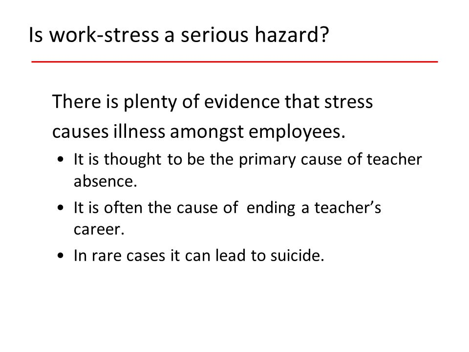 Is work-stress a serious hazard.