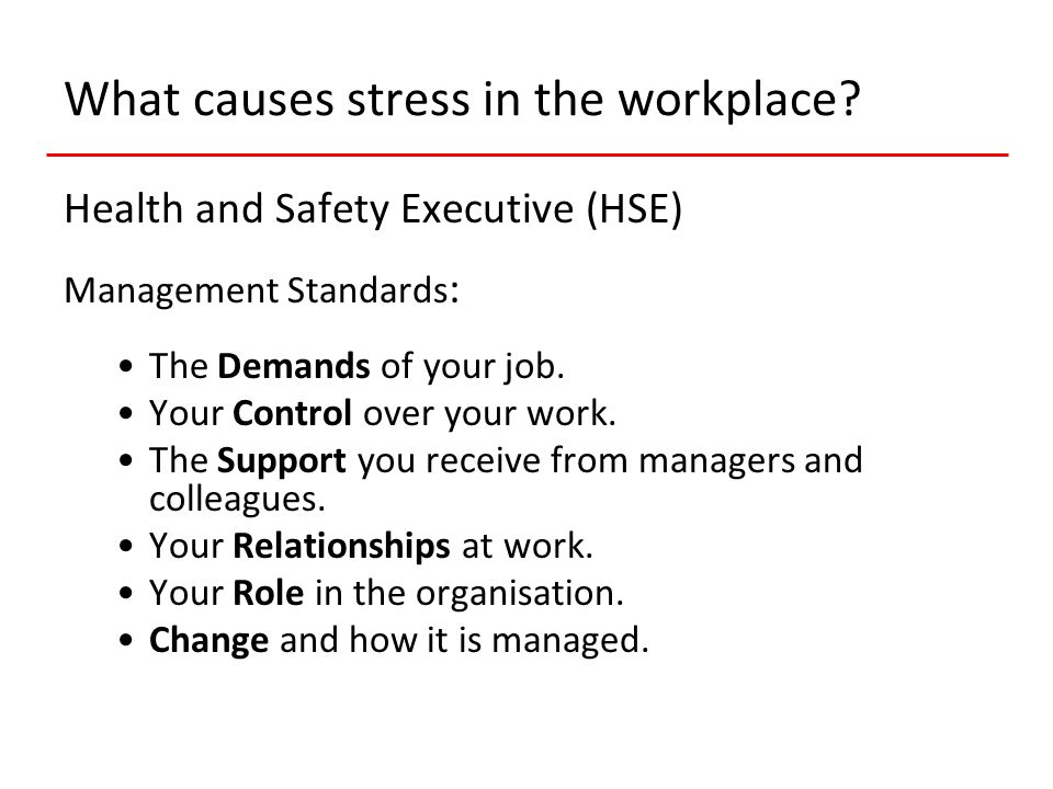What causes stress in the workplace.