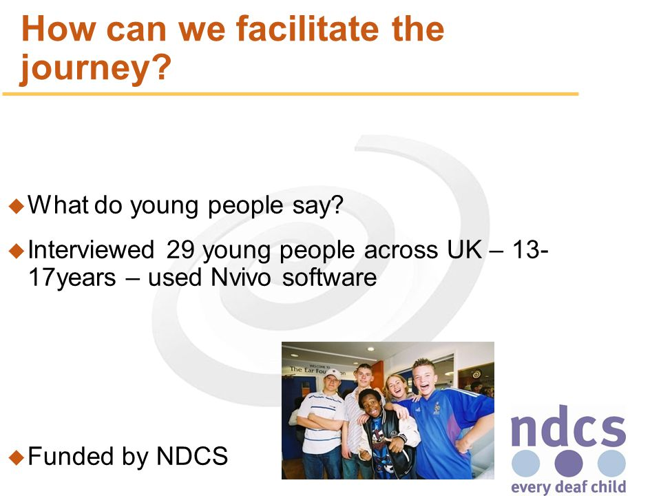 34 How can we facilitate the journey. u What do young people say.