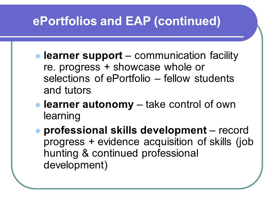 ePortfolios and EAP (continued) learner support – communication facility re.