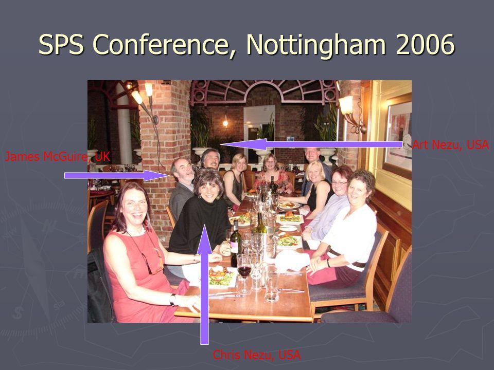 SPS Conference, Nottingham 2006 Chris Nezu, USA Art Nezu, USA James McGuire, UK