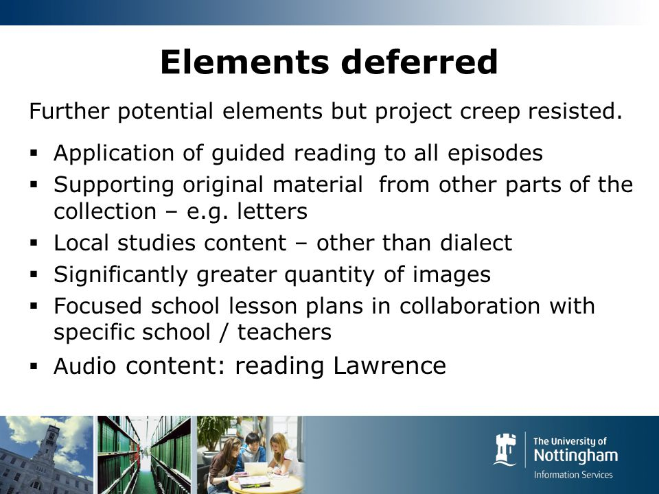 Elements deferred Further potential elements but project creep resisted.