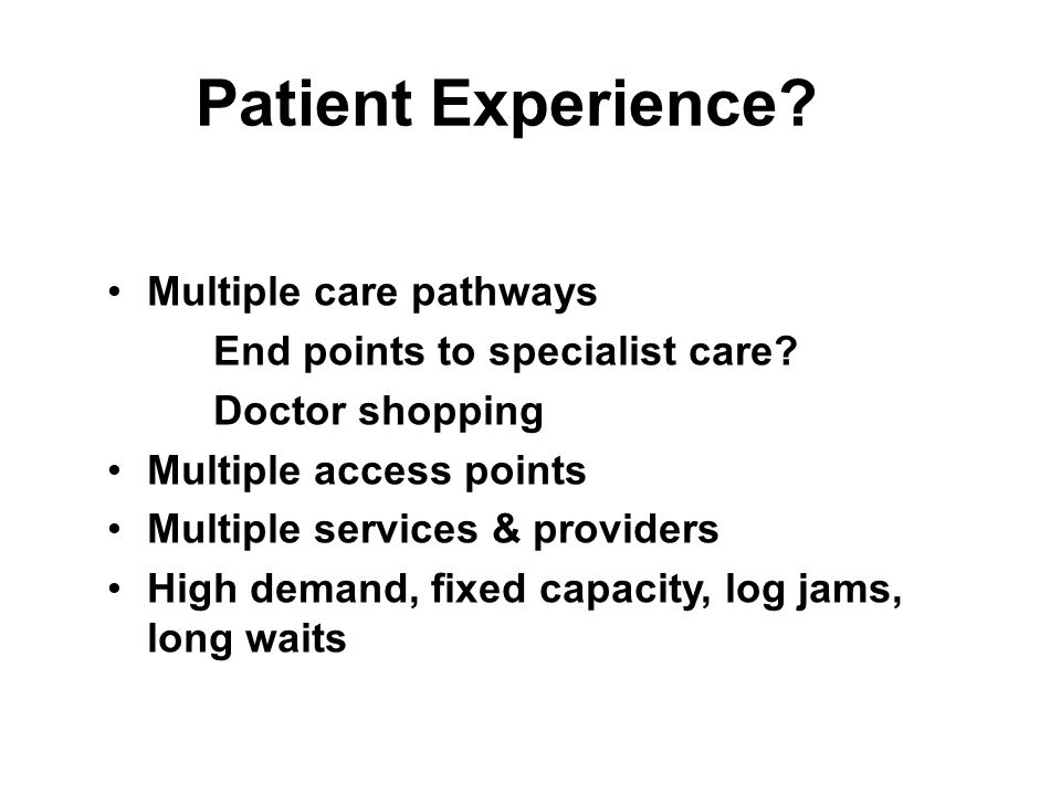 Multiple care pathways End points to specialist care.