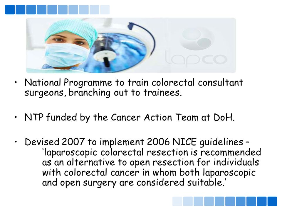 National Programme to train colorectal consultant surgeons, branching out to trainees.